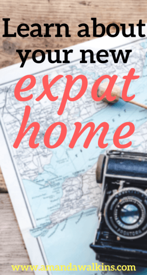 Tips for learning about your new expat home once you've arrived, from an expat who's been in your shoes.