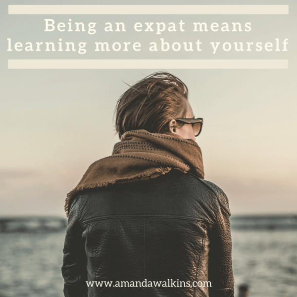 Being an expat means learning more about yourself