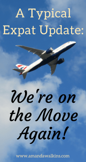 As per our usual as expats, it's another update about another international move! Find out where we're headed and why.