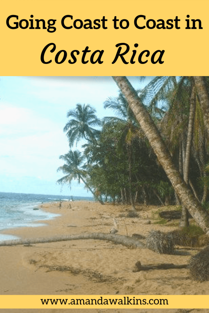 It's easy to take a vacation in Costa Rica and see both coasts. Get some tips from travel writer Amanda Walkins