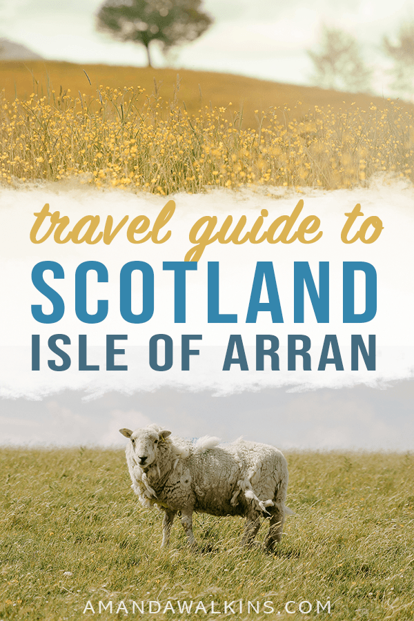 A travel guide for the Isle of Arran in Scotland from expat writer Amanda Walkins