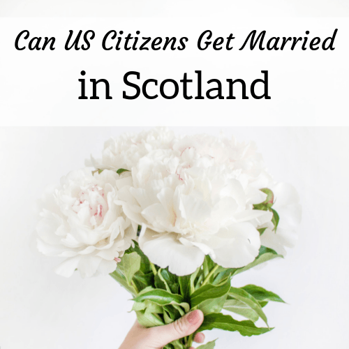 Can US Citizens Get Married in Scotland - Amanda Walkins US expat in Scotland