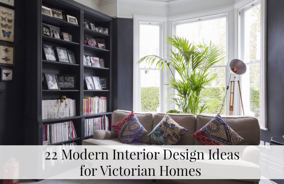 Victorian Homes Are Wonderfully Unique Full Of Character And Open To A World Interior Design Opportunities If You Lucky Enough Own