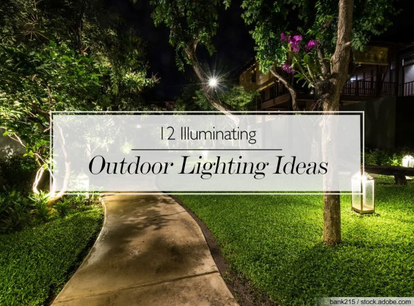 How Does Your Garden Glow 12 Illuminating Outdoor