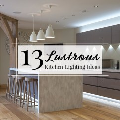Kitchen Lighting Microwave Cabinet 13 Lustrous Ideas To Illuminate Your Home