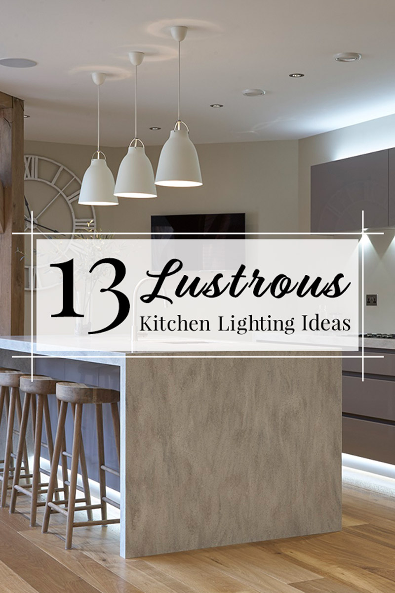 kitchen lights ideas shoes for 13 lustrous lighting to illuminate your home