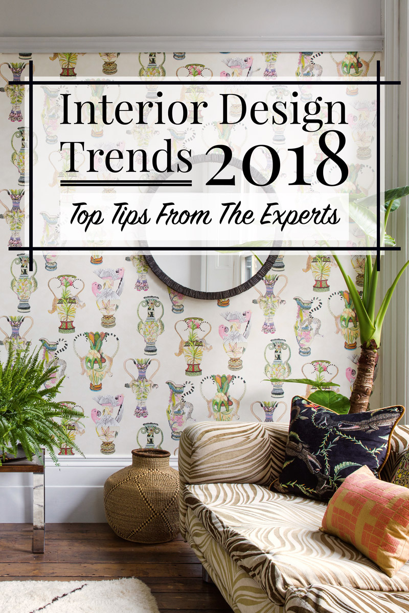 Interior Design Trends 2018 Top Tips From The Experts The LuxPad