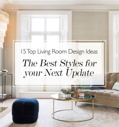 15 top living room design ideas the best styles for your next update [ 1350 x 1000 Pixel ]