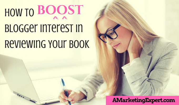 How to Boost Blogger Interest in Reviewing Your Book