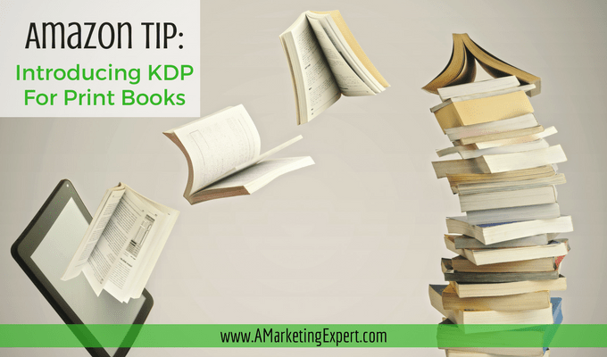 Amazon Tip: Introducing KDP for Print Books