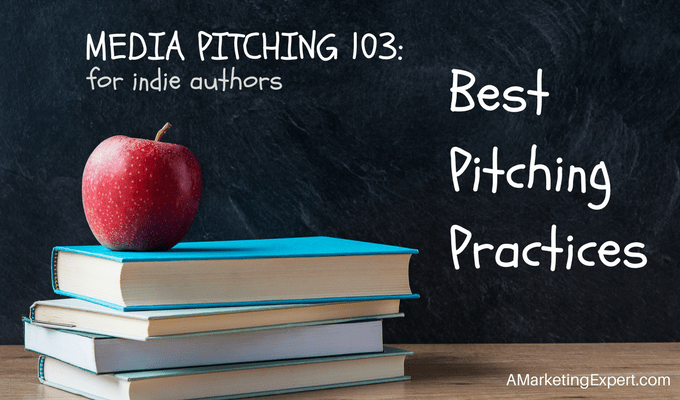 Media Pitching 103: Best Pitching Practices | AMarketingExpert.com