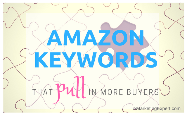 Amazon Keywords That Pull in More Buyers | AMarketingExpert.com