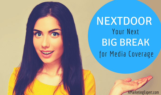 Nextdoor your next big break for media coverage | AMarketingExpert.com