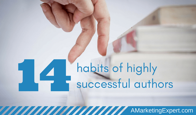 14 habits of highly successful authors | AMarketingExpert.com