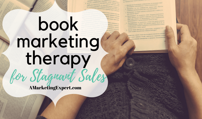 Book Marketing Therapy for Stagnant Sales | AMarketingExpert.com