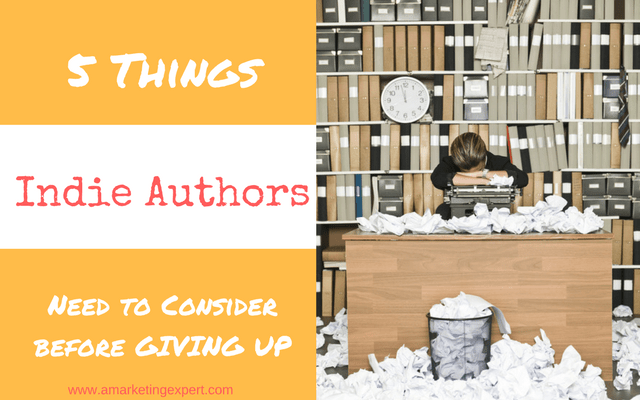 5 Things Indie Authors Need to Consider Before Giving Up