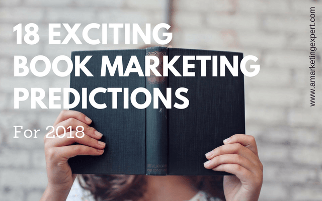18 Exciting Book Marketing Predictions for 2018 | Author