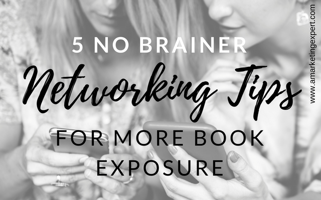 No Brainer Networking Tips For More Book Exposure | AMarketingExpert.com