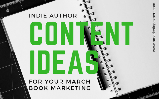 March Obvservances and Content Ideas to Fuel Your Author Marketing | AMarketingExpert.com