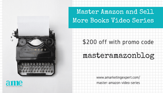 Special Pricing for Master Amazon and Sell More Books Video Series | AMarketingExpert.com