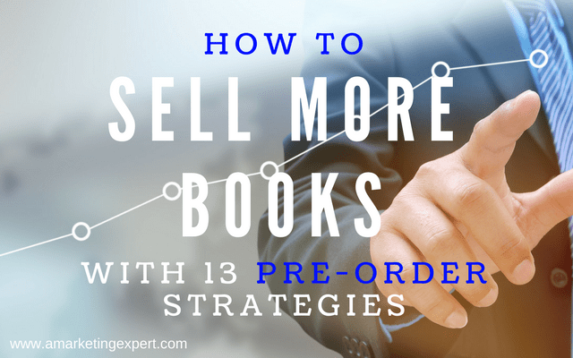 How to Sell More Books with 13 Pre-Order Strategies
