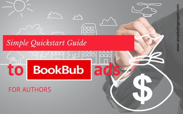Simple Quickstart Guide to Bookbub Ads for Authors | AMarketingExpert.com