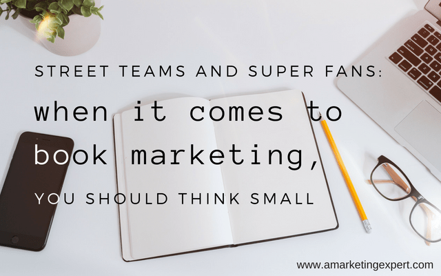 Super Fans and Street Teams | AMarketingExpert.com