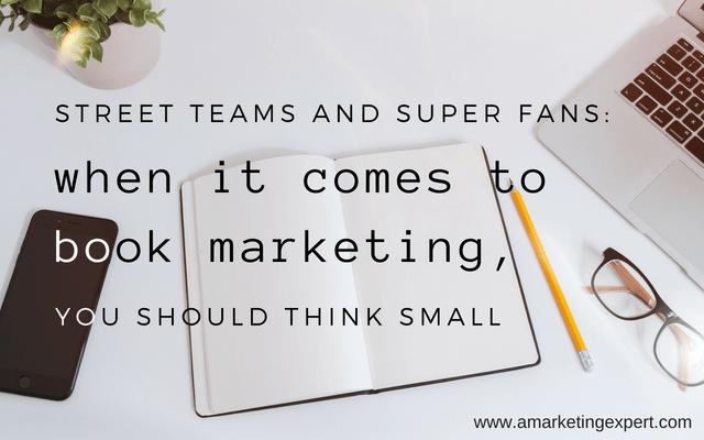 Super Fans and Street Teams | AMarketingExpert.com
