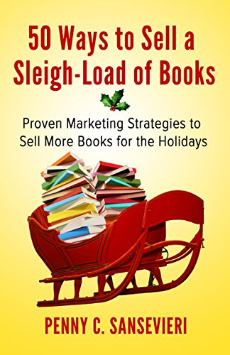 Christmas in July: 5 Ways to Capture More Holiday Book Sales | AMarketingExpert.com | Penny Sansevieri | beyond cyber monday and black friday