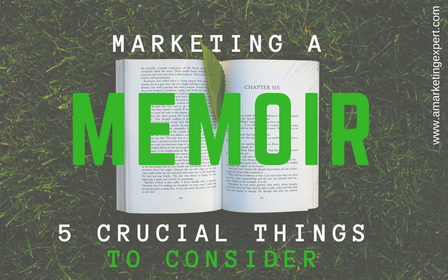Marketing a Memoir: 5 Crucial Things to Consider | AMarketingExpert.com | Penny C. Sansevieri