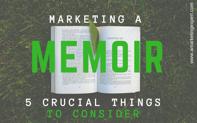 Marketing a Memoir: 5 Crucial Things to Consider | AMarketingExpert.com | Penny C. Sansevieri