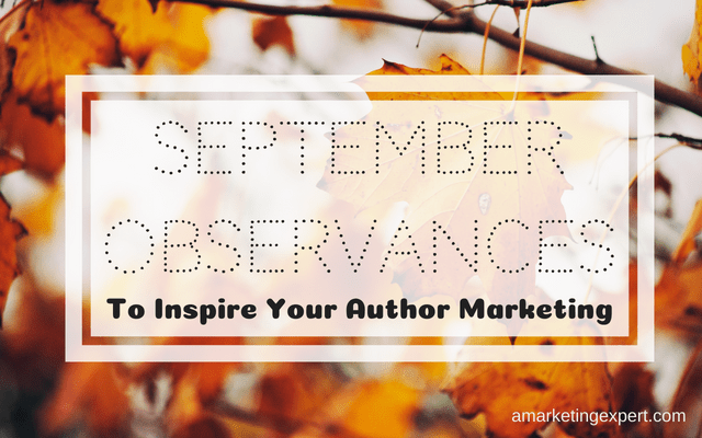 September Observances to Inspire Your Author Marketing