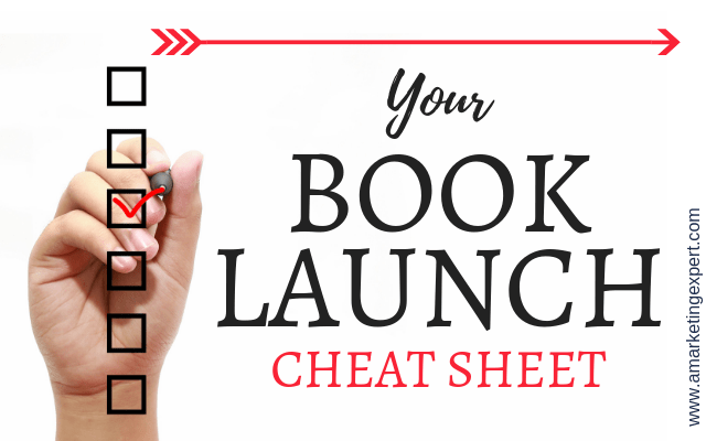 Your Book Launch Cheat Sheet | AMarketingExpert.com
