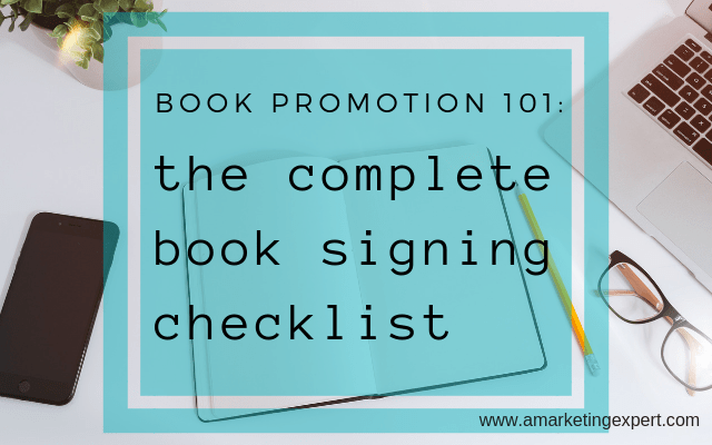 book promotion 101: the complete book signing checklist | AMarketingExpert.com