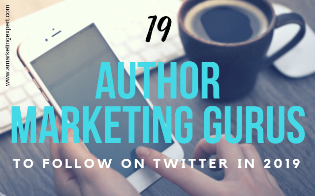 19 Author Marketing Gurus to Follow on Twitter in 2019 | AMarketingExpert.com
