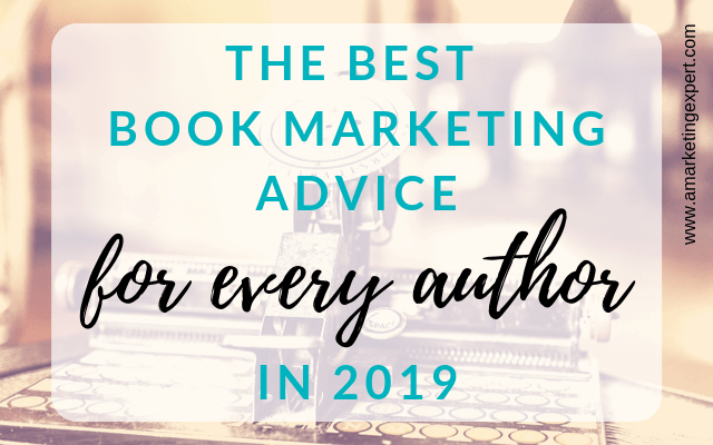 The Best Book Marketing Advice for Every Author in 2019