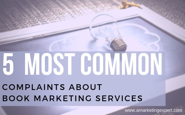 Complaints About Book Marketing Services - Penny Sansevieri - Author Marketing Experts