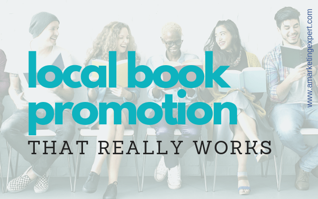 Local Book Promotion That Really Works | AMarketingExpert.com