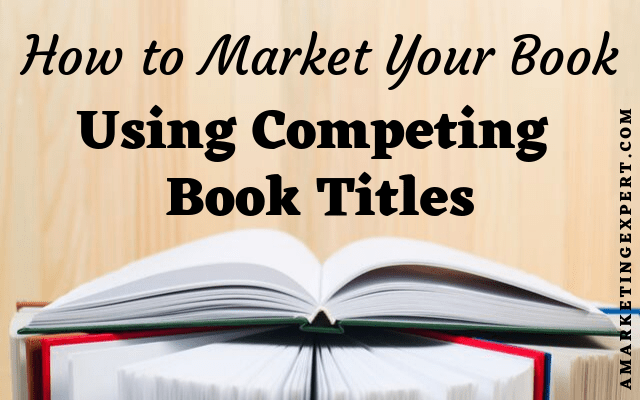 using competing book titles to market your book
