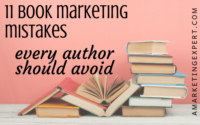 11 book marketing mistakes