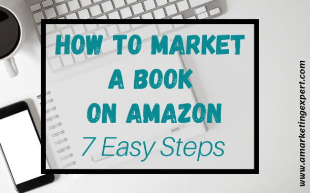 Guide to how to market a book on Amazon