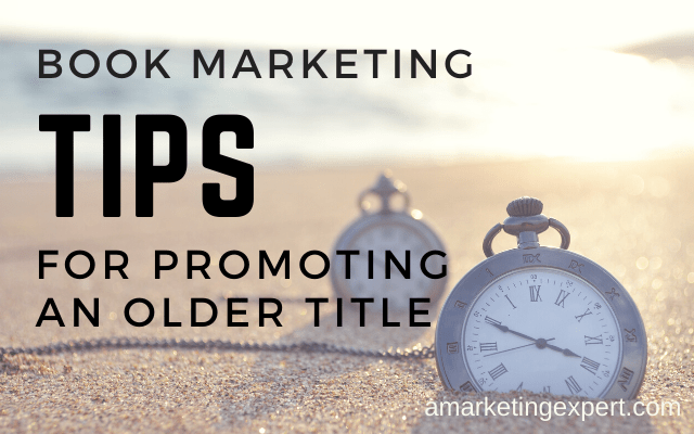Book marketing tips for promoting an older title
