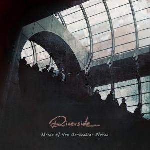 Riverside - Shrine Of New Generation Slaves (2013)