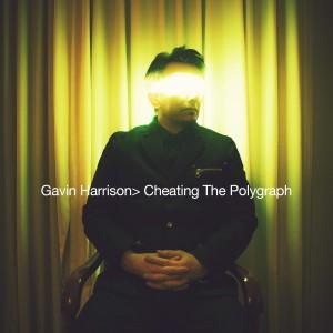 Gavin Harrison - Cheating the Polygraph (2015)