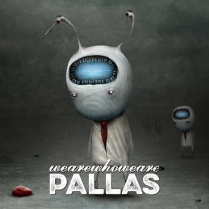 Pallas - Wearewhoweare (2014)