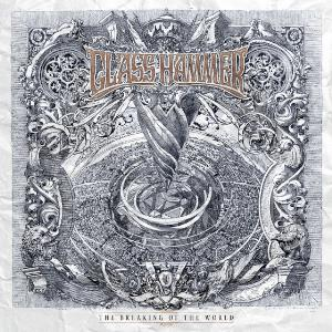 Glass Hammer - The Breaking Of The World (2015)