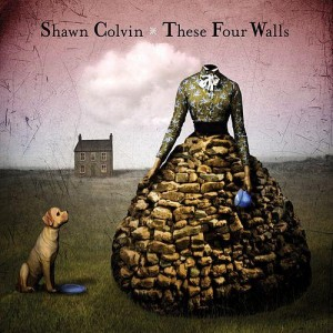 Sawn Colvin - These Four Walls (2009)