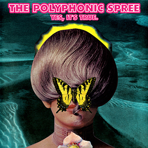 The Polyphonic Spree - Yes, It's True (2013)
