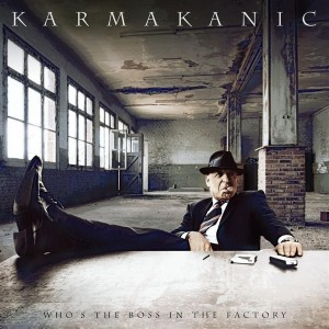 Karmakanic - Who's the Boss in the Factory (2008)