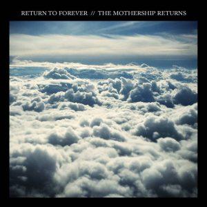 Return to Forever - The Mothership Returns (2012)